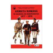 Armata romana in Razboiul de independenta - Cornel Scafes, Horia Serbanescu, Corneliu Andonie, Ioan Scafes