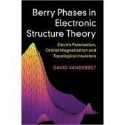 Berry Phases in Electronic Structure Theory: Electric Polarization, Orbital Magnetization and Topological Insulators - David Vanderbilt