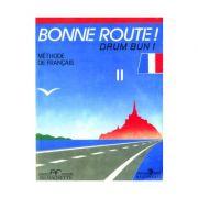 Bonne route! Drum bun! Limba franceza, volumul 2. Methode de francais - P. Gilbert, P. Greffet imagine librariadelfin.ro