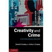Creativity and Crime: A Psychological Analysis - David H. Cropley, Arthur J. Cropley