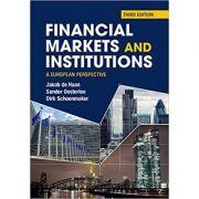Financial Markets and Institutions: A European Perspective - Jakob De Haan, Sander Oosterloo, Dirk Schoenmaker