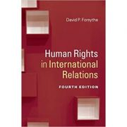 Human Rights in International Relations - David P. Forsythe