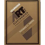 Learning the Art of Electronics: A Hands-On Lab Course - Thomas C. Hayes, Paul Horowitz imagine librariadelfin.ro
