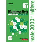 Matematica 2000 Initiere. Algebra, geometrie. Caiet de lucru, clasa a VII-a. Partea a II-a - Ion Tudor imagine librariadelfin.ro