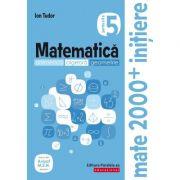 Matematica 2000 Initiere. Aritmetica, algebra, geometrie. Caiet de lucru, clasa a V-a. Partea a II-a - Ion Tudor imagine librariadelfin.ro