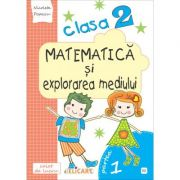 Matematica si explorarea mediului. Clasa a II-a. Partea I (E2) - Nicoleta Popescu