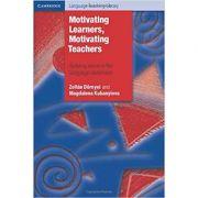 Motivating Learners, Motivating Teachers: Building Vision in the Language Classroom - Zoltan Dornyei, Magdalena Kubanyiova