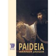 Paideia Volumul I - Werner Jaeger