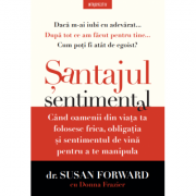 Santajul sentimental - Susan Forward, Donna Frazier