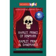Shakespeare pentru copii. Hamlet, Print al Danemarcei. Editie bilingva, include Audiobook