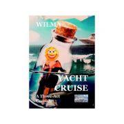 Yacht Cruise. A Three-Act Comedy - Wilma imagine librariadelfin.ro