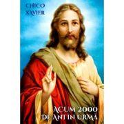 Acum 2000 de ani in urma - Chico Xavier