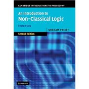 An Introduction to Non-Classical Logic: From If to Is - Graham Priest