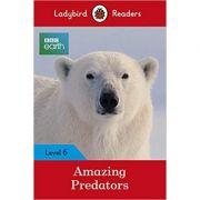 BBC Earth. Amazing Predators.: Level 6