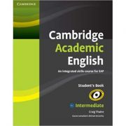Cambridge Academic English B1+ Intermediate Student's Book: An Integrated Skills Course for EAP - Craig Thaine, Michael McCarthy