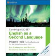 Cambridge IGCSE® English as a Second Language Practice Tests 1 without Answers: For the Revised Exam from 2019 - Tom Bradbury, Mark Fountain