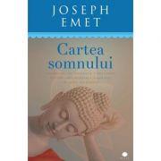 Cartea somnului. Programul de meditatei constienta pentru imbunatatirea somnului in sapte saptamani - Joseph Emet