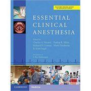 Essential Clinical Anesthesia - Charles Vacanti MD, Scott Segal MD, Pankaj Sikka MD, Richard Urman MD