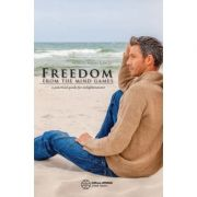 Imagine Freedom From The Mind Games A Practical Guide For Enlightenment -