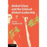 Global Crises and the Crisis of Global Leadership - Stephen Gill