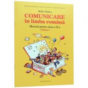 Comunicare in limba romana. Manual pentru clasa a II-a, Semestrul I - Sofia Dobra imagine librariadelfin.ro