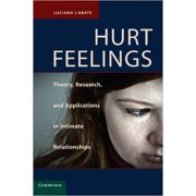 Hurt Feelings: Theory, Research, and Applications in Intimate Relationships - Luciano L'Abate