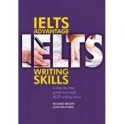 IELTS Advantage Writing Skills. A step-by-step guide - Richard Brown, Lewis Richards