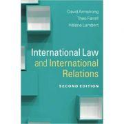 International Law and International Relations - David Armstrong, Theo Farrell, Helene Lambert