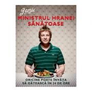 Jamie, ministrul hranei sanatoase. Oricine poate invata sa gateasca in 24 de ore - Jamie Oliver imagine libraria delfin 2021