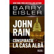 John Rain. Conspiratie la Casa Alba - Barry Eisler imagine libraria delfin 2021