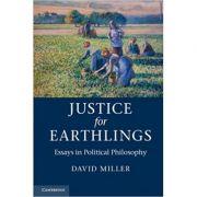 Justice for Earthlings: Essays in Political Philosophy - David Miller