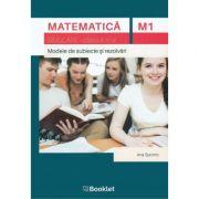 Matematica M1, clasa a XI-a. Simulare. Modele de subiecte si rezolvari - Ana Spornic