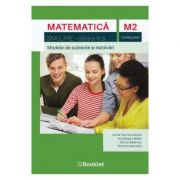 Matematica M2, clasa a XI-a, tehnologic. Simulare. Modele de subiecte si rezolvari - Andra Carmina Michai imagine librariadelfin.ro
