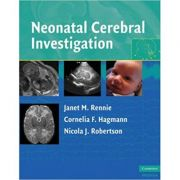 Neonatal Cerebral Investigation - Janet M. Rennie, Cornelia F. Hagmann, Nicola J. Robertson