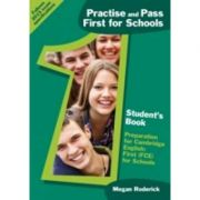 Practise and Pass First for Schools. Student's book - Megan Roderick