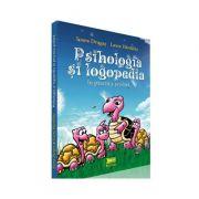 Psihologia si logopedia in practica scolara - Laura Hardalau, Ioana Drugas