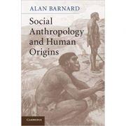 Social Anthropology and Human Origins - Alan Barnard