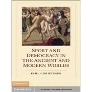 Sport and Democracy in the Ancient and Modern Worlds - Paul Christesen