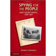 Imagine Spying For The People: Mao's Secret Agents, 1949–1967 - Michael