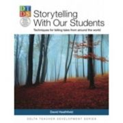 Storytelling With Our Students. Techniques for telling tales from around the world - David Heathfield