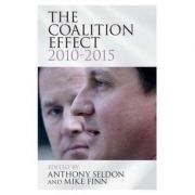 The Coalition Effect, 2010–2015 - Anthony Seldon, Mike Finn