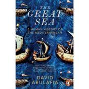 The Great Sea: A Human History of the Mediterranean - David Abulafia