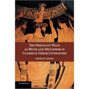 The Pregnant Male as Myth and Metaphor in Classical Greek Literature - Dr David D. Leitao