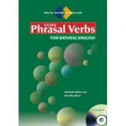 Using Phrasal Verbs for Natural English - Elizabeth Walter, Kate Woodford