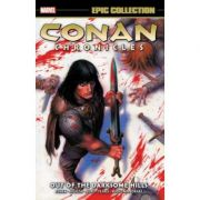 Conan Chronicles Epic Collection: Out Of The Darksome Hills - Kurt Busiek, Fabian Nicieza