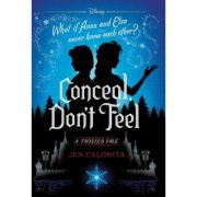 Conceal, Don't Feel: A Twisted Tale - Jen Calonita
