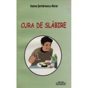 Cura de slabire - Ileana Serbanescu-Berar