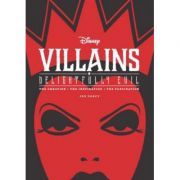Disney Villains: Delightfully Evil: The Creation, The Inspiration, The Fascination - Jen Darcy