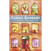 Fergus Barnaby Goes on Holiday - David Barrow