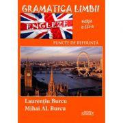 Gramatica limbii engleze. Puncte de referinta - Laurentiu Burcu